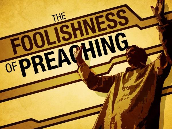 foolishness of preaching